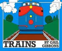 Trains by Gail Gibbons - 1987-09-01 - from Books Express (SKU: 0823406407q)