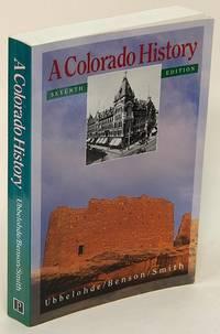 A Colorado History: Seventh Edition