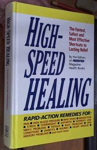 image of High-Speed Healing; Rapid Action Remedies The fastest safest and most effective shortcuts to lasting relief