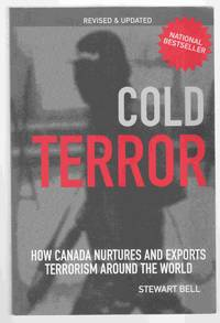 Cold Terror How Canada Nurtures and Exports Terrorism around the World