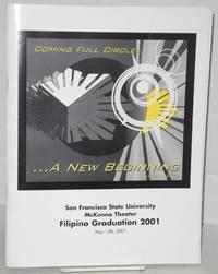 Coming full circle... A new beginning. FilGrad 2001. San Francisco State University, McKenna Theater, Filipino Graduation 2001