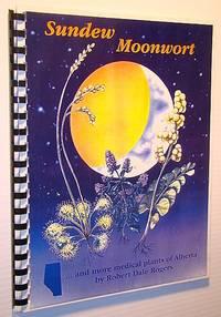 Sundew Moonwort... And More Medical plants of Alberts