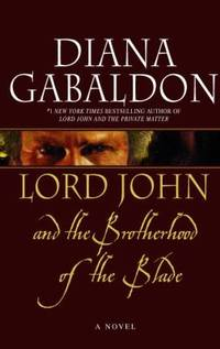 Lord John and the Brotherhood of the Blade by  Diana Gabaldon - Hardcover - 2007 - from ThriftBooks (SKU: G0385660960I4N00)