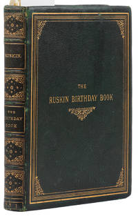 [AUTOGRAPH BOOK]  The Ruskin Birthday Book: A Selection of Thoughts, Mottoes, and Aphorisms, for Every Day in the Year From the Works of John Ruskin 250+ Autographs of Royalty, Politicians, and VIPs.