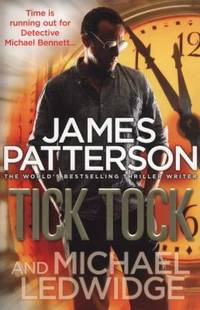 Tick, Tock. James Patterson & Michael Ledwidge by  James Patterson - Paperback - 2011 - from ThriftBooks and Biblio.com