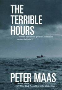 The Terrible Hours : The Man Behind the Greatest Submarine Rescue in History