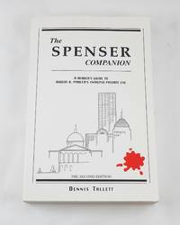 The Spenser Companion: A Reader's Guide to Robert B. Parker's Intrepid Prviate Eye