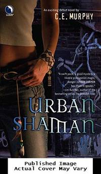 Urban Shaman (The Walker Papers, Book 1) by Murphy, C.E - 2005-05-31 Spine Wear. See our T