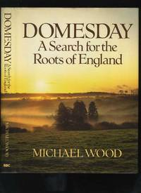 Domesday: a Search for the Roots of England by  Michael Wood - Hardcover - Reprint - 1987 - from Roger Lucas Booksellers (SKU: 4945)