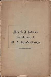 Mrs. C. J. Latham's Refutation of H. A. Tyler's Charges by [Mrs. C. J. Latham] - Paperback - First Edition - 1907 - from Americana Books ABAA (SKU: 17763)