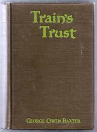 Train\'s Trust.  A Western Story