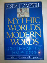 Mythic Worlds, Modern Words: On the Art of James Joyce