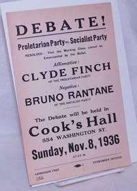 image of Debate!  Proletarian Party vs. Socialist Party.  Resolved: That the working class cannnot be emancipated by the ballot.  Affirmative: Clyde Finch of the Proletarian Party.  Negative: Bruno Rantane of the the Socialist Party