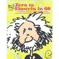 Zero to Einstein in 60: A Collection of 60 Quick and Inexpensive Science Experiments Guaranteed...