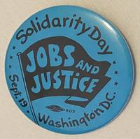 Solidarity Day / Jobs and Justice / Sept. 19 / Washington DC [pinback button]