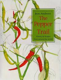 The Pepper Trail: History & Recipes from Around the World by  Jean Andrews - Signed First Edition - 1999 - from Bookmarc's and Biblio.com
