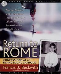 image of Return to Rome: Confessions of an Evangelical Catholic