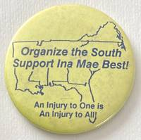 image of Organize the South / Support Ina Mae Best! An injury to one is an injury to all [pinback button]