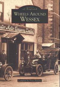 Wheels Around Wessex Before 1939 (Archive Photographs: Images of England)