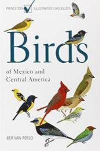 image of Birds of Mexico and Central America: (Princeton Illustrated Checklists)