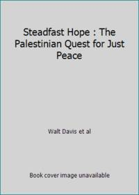 Steadfast Hope : The Palestinian Quest for Just Peace