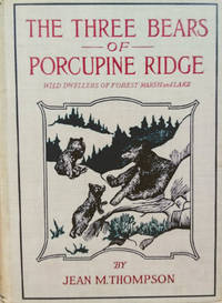 image of The Three Bears of Porcupine Ridge:  Wild Dwellers of Forest, Marsh and  Lake