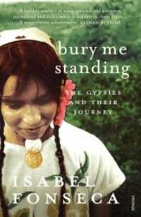 image of Bury Me Standing: The Gypsies and Their Journey