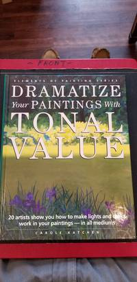 Dramatize Your Paintings With Tonal Value