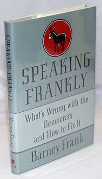 image of Speaking Frankly: what's wrong with the Democrats and how to fix it