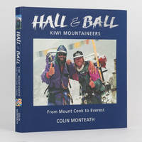 Hall and Ball. Kiwi Mountaineers from Mount Cook to Everest