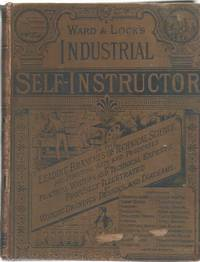 The Industrial Self-Instructor and Technical Journal. Containing Instructions in the Leading...