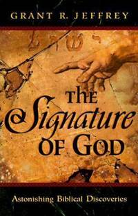 The Signature of God: Astonishing Biblical Discoveries