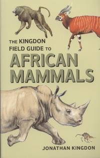 The Kindon Field Guide to African Mammals
