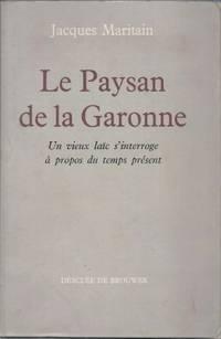 Le paysan de la Garonne, un vieux laïc s'interroge à propos du temps présent