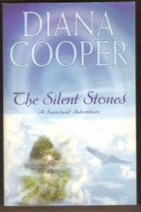 THE SILENT STONES A Spiritual Adventure