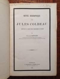 image of Notice Biographique sur Jules Colbeau: Secretaire de la Societe Royale Malacologique de Belgique + (6) Jules Colbeau Titles Bound-In