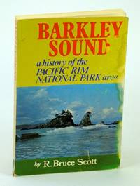 Barkley Sound: A History of the Pacific Rim National Park Area