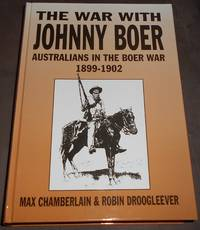 image of The War with Johnny Boer. Australians in the Boer War 1899-1902
