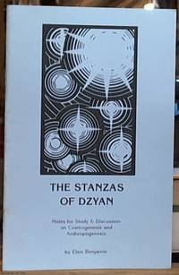 image of The Stanzas of Dzyan; Notes for Study and Discussion on Cosmogenesis and Anthropogenesis