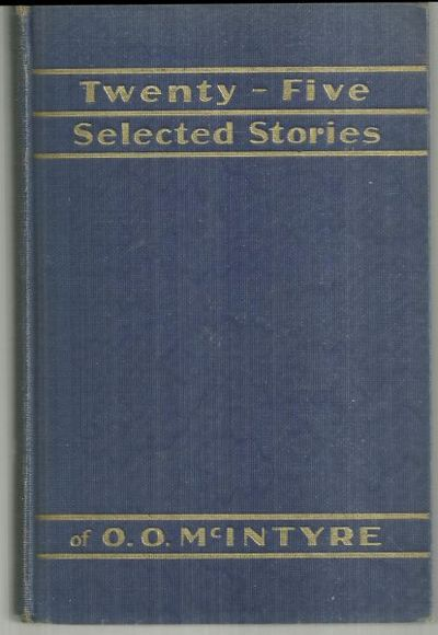 TWENTY-FIVE SELECTED STORIES OF O.O. MCINTYRE, McIntyre, O. O.