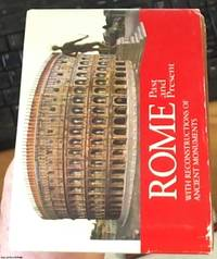 image of Rome Past and Present - A Guide to the Monumental Centre of Ancient Rome, with Reconstructions of the Monuments