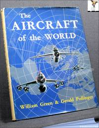 The Aircraft of the World by William Green & Gerald Pollinger - 1965
