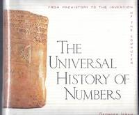 The Universal History of Numbers from Prehistory to the Invention of the Computer