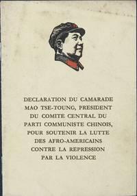 Declaration du Comrade Mao Tse-Toung, President du Comite Central du Parti Communiste Chinois, pour Soutenir la Lutte des Afro-Americains contre la Repression par la Violence (16 avril 1968)
