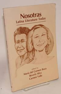 Nosotras; Latina literature today by  et al  Gloria Anzaluda and Ana Castillo - Paperback - First Edition - 1986 - from Bolerium Books Inc., ABAA/ILAB and Biblio.co.uk