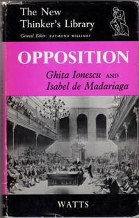 image of Opposition: Past and Present of a Political Institution (New Thinkers Library)