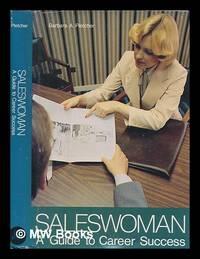 Saleswoman : a guide to career success / Barbara A. Pletcher by  Barbara A Pletcher - First Edition - 1978 - from MW Books Ltd. (SKU: 263626)