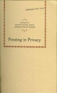 Printing in Privacy: A REview of Recent Activity Among American Private Presses
