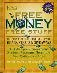 Free Money, Free Stuff  The Select Guide to Public and Private Deals,  Steals and Giveaways