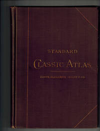 Standard Classic Atlas for Schools and Colleges with an Alphabetical Index Giving the Latitudes and Longitudes of Nearly 10,000 Places